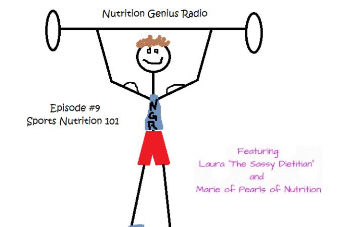 Nutrition Genius Radio Episode 9: Sports Nutrition 101