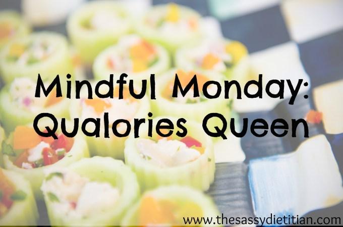 Mindful Monday: Qualories Queen