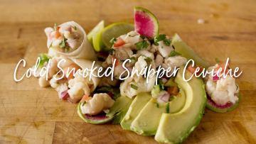 Cold Smoked Snapper Ceviche Recipe Kamado Joe