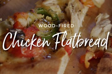 Wood Fired Chicken Flatbread Recipe