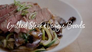 Grilled Steak & Veggie Bowls
