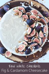 Raw White Chocolate Fig and Cardamom Cheesecake