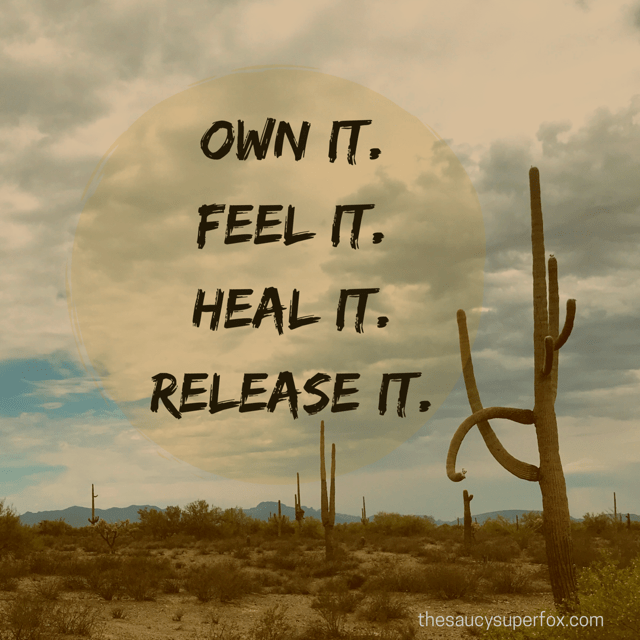 Own It. Feel It. Heal it. Release It..png