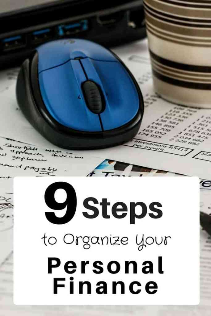 Organize your personal finance in 9 steps! We use these monthly to ensure we have all of our finances organized and accounted for.