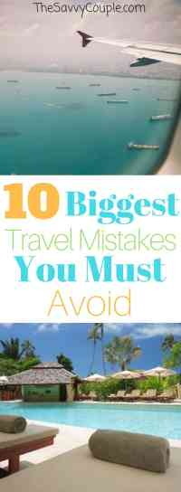 10 of the Biggest Travel Mistakes People Make -- Plus Tips on How to Avoid Them! Don't make these mistakes when traveling! Here are a few real-life tips to help you avoid making regrettable mistakes while traveling. Travel | Travel Mistakes | Save Money | Trip | Vacation | Destination | The Savvy Couple