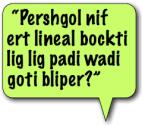 Savvy LOOPing: their language!