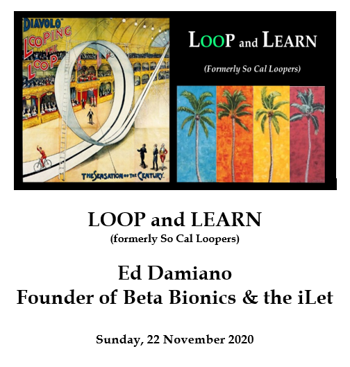 Savvy Looping 12/2/20:  LOOP and LEARN Chats with Ed Damiano of Beta Bionics