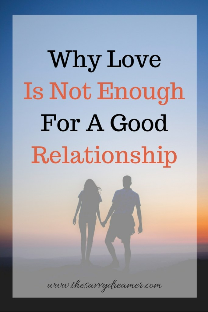 Read my tips for a good relationship and why just having love is not enough! #love #lovetips #relationship #couple
