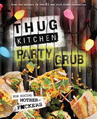Thug Kitchen Party Grub Guide