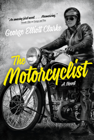 George Elliott Clarke The Motorcyclist