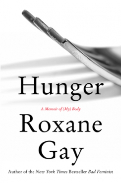Hunger A Memoir of My Body Roxane Gay