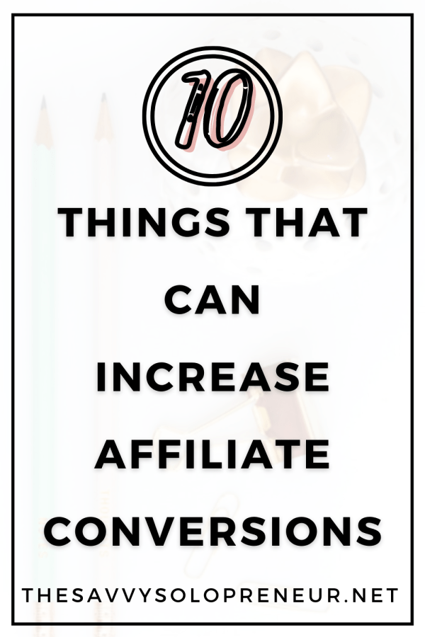 Ten Things That Increase Affiliate Conversions