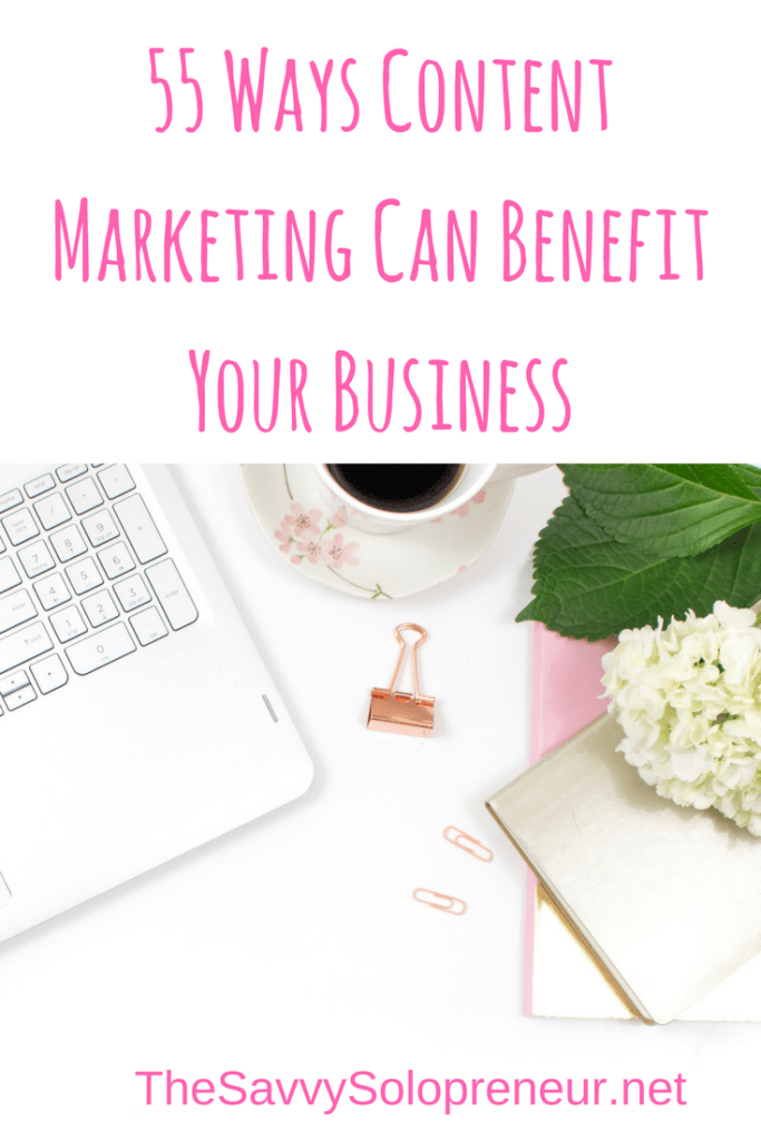 55 Ways Content Marketing Can Benefit Your Business