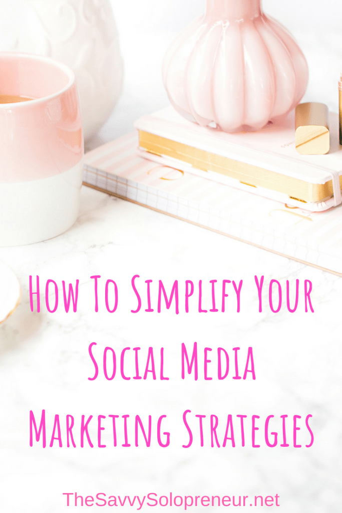How To Simplify Your Social Media Marketing Strategies: Learn how to batch, schedule, repurpose and automate like a social media marketing pro.