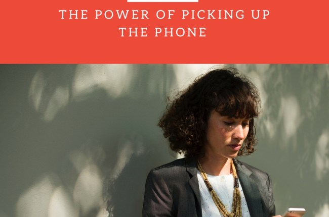 the-power-of-picking-up-the-phone