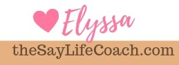 Elyssa the say life coach