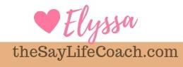 Elyssa the say life coach