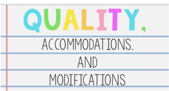 Teaching Quality Work, Accommodations, and Modifications