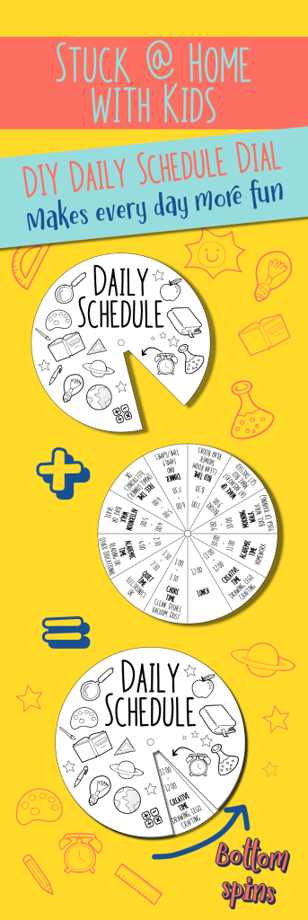 DIY daily schedule dial for kids homeschooling or stuck at home. Schedule spins to show school time, play time, electronics time. Free printable from The Science Women
