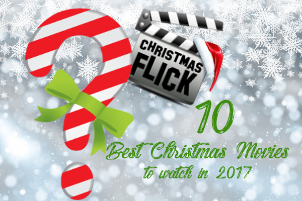 10 Best Christmas Movies to watch in 2017