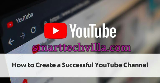 How to create and manage a successful Youtube Channel