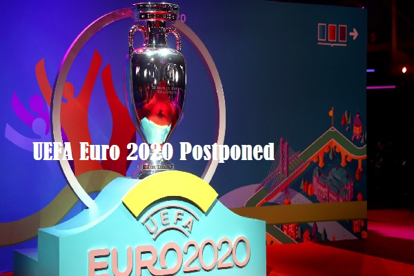 UEFA Postpones Euro 2020 to 2021 Over The Spread Of Coronavirus