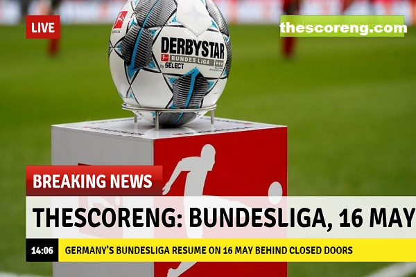 Germany's Bundesliga Resume On 16 May Behind Closed Doors