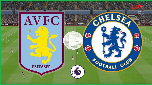 Aston Villa vs Chelsea, Head-to-Head Stats, Lineup, Match Preview, and Live Streaming