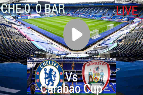 Chelsea vs Barnsley Live Stream, Where to Watch, Kick-Off Time and TV Channel for Carabao Cup