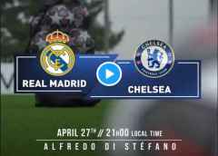 Where to Watch Real Madrid vs Chelsea Champions League Semi-final Live Stream