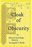 Cloak of Obscurity, Angela P Wade