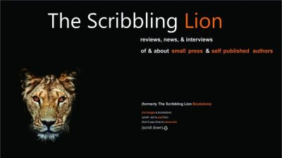 """A black background with a lioness staring out at viewer from bottom left corner. Text reads: """"The Scribbling Lion. Reviews, news & interviews of & about small press & self published authors. Formerly The Scribbling Lion Bookstore. No longer a bookstore. Yeah, we're sad too. But it was time to move on. Scroll down."""""""