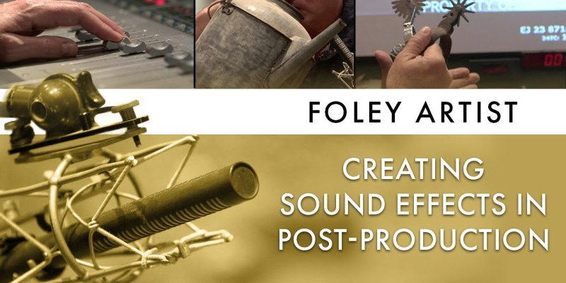 Foley Artists. Who are they?