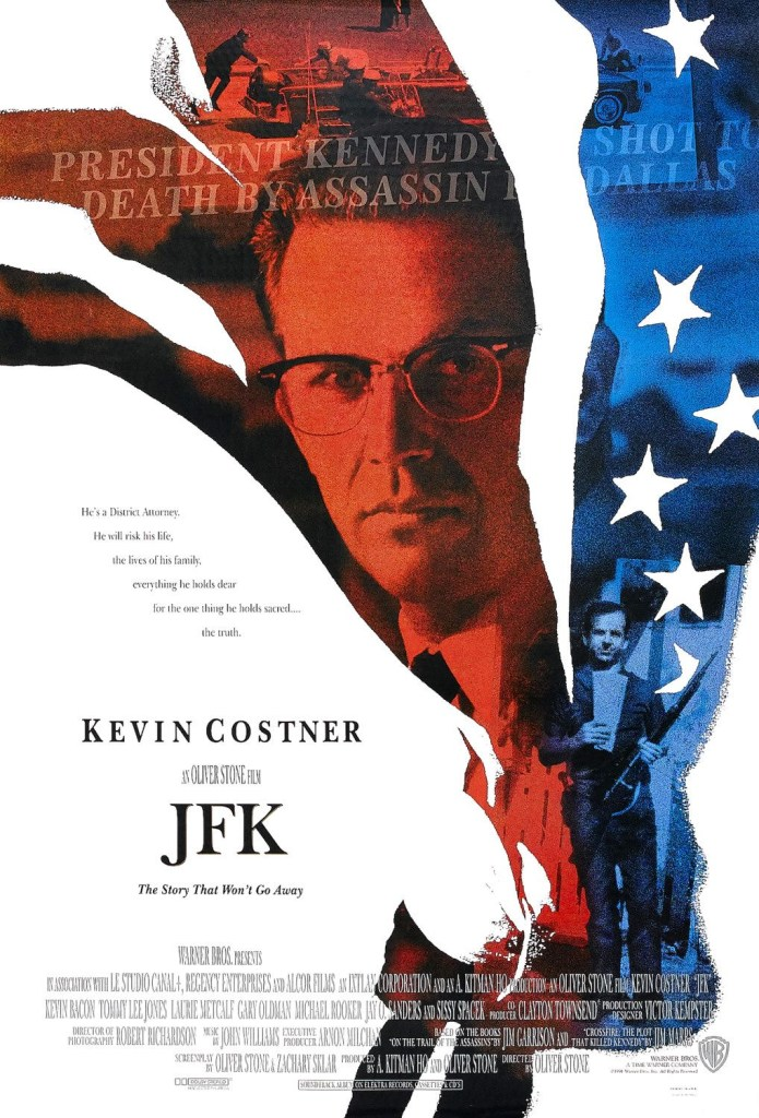 JFK (1991), written (with Zachary Skla, based on a book by Jim Garrison and Jim Marrs) and directed by Oliver Stone.