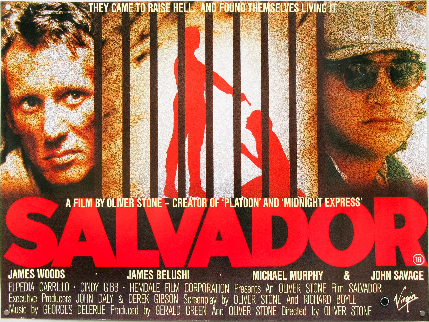 Salvador (1986), written (with Richard Boyle) and directed by Oliver Stone.