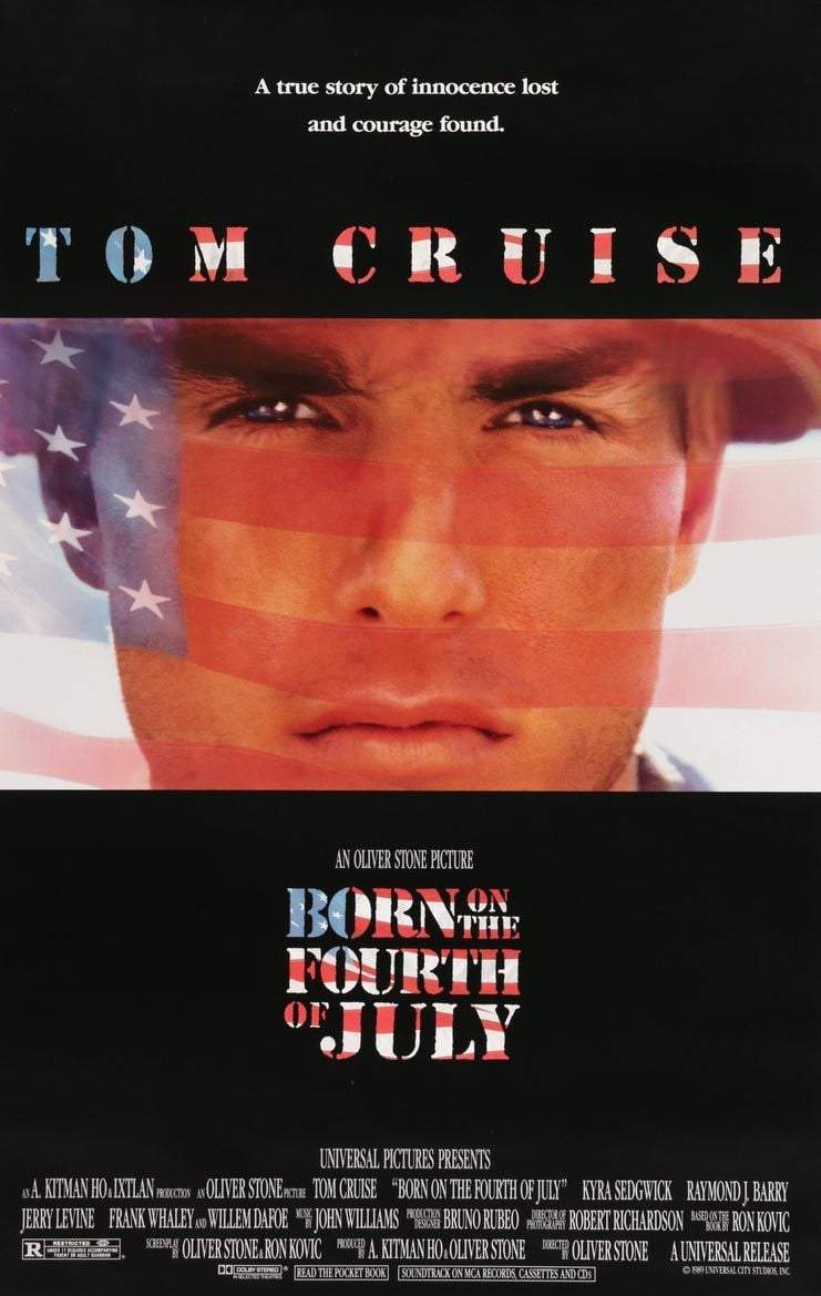 Born on the Fourth of July (1989), written (with Ron Kovic) and directed by Oliver Stone