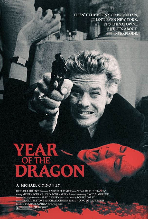 Year of the Dragon (1985), based on a novel by Robert Daley, written (with Michael Cimino) by Oliver Stone.