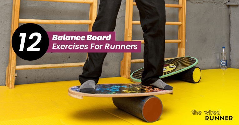 12 Balance Board Exercises For Runners