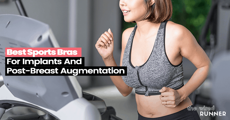 Best Sports Bras For Implants And Post-Breast Augmentation in 2021