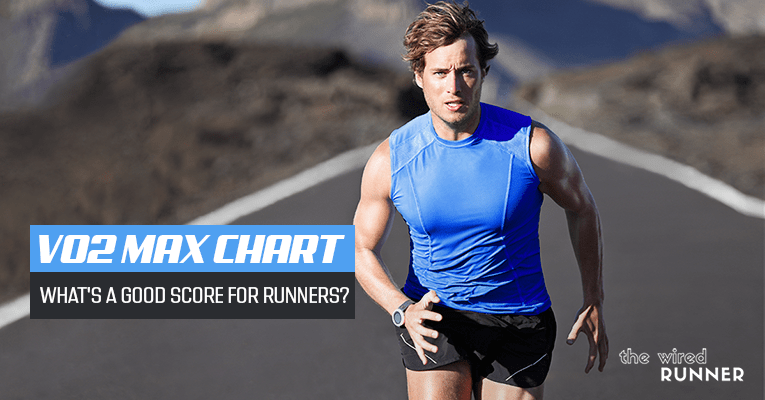 VO2 Max Chart – What's A Good Score For Runners?