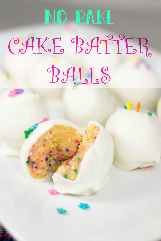 No bake cake batter balls recipe