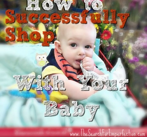 4 Secrets to Successfully Shopping With a Baby – Tips to Save Your Sanity