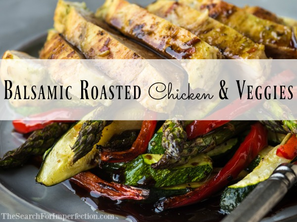 Balsamic Roasted Chicken and Veggies