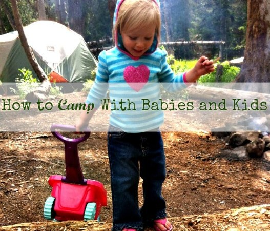 How to Camp With Babies and Kids – Everything You Need for a Successful Camping Trip