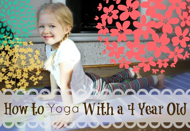 How to Yoga With a Four Year Old