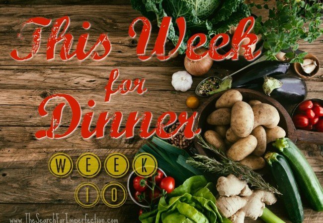 Dinner Menu Week Ten