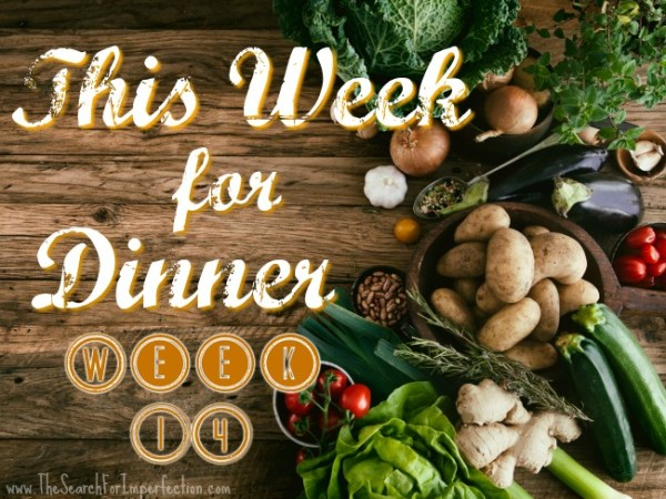 Dinner Menu Week Fourteen