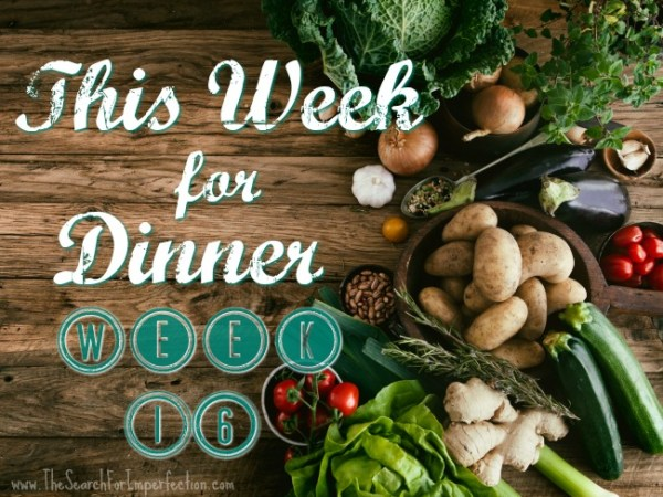 Dinner Menu Week Sixteen