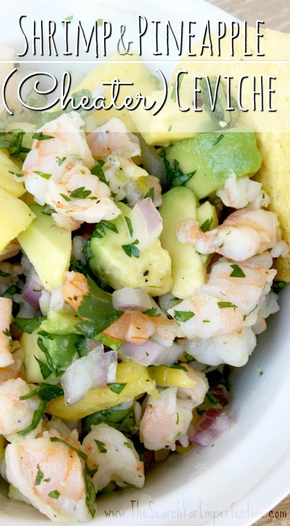 Quick and easy Shrimp and Pineapple (Cheater) Ceviche.