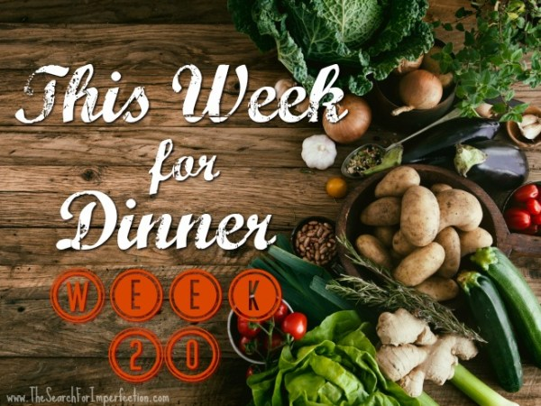 Dinner Menu Week Twenty